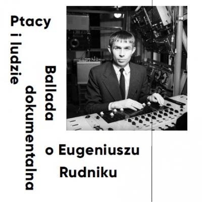 """Okładka książki """"Ptacy i ludzie. Ballada dokumentalna o Eugeniuszu Rudniku"""", fotografia na okładce: Andrzej Zborski © Muzeum Sztuki Nowoczesnej w Warszawie"""