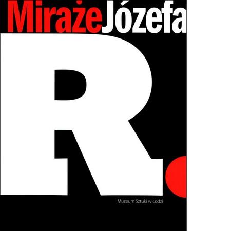 Mirages of Józef R.