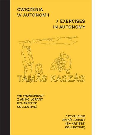 Exercises in Autonomy. Tamas Kaszas featuring Aniko Lorant