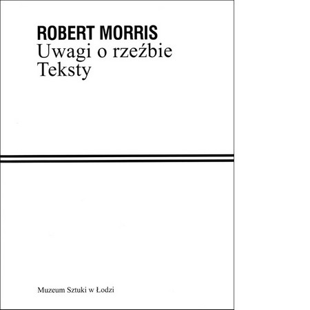 Robert Morris Uwagi o rzeźbie Teksty