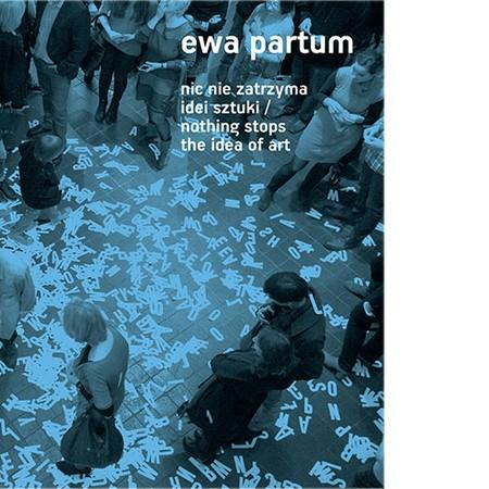 Ewa Partum. Nothing Stops the Idea of Art