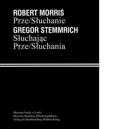 Robert Morris, Prze/Słuchanie / Gregor Stemmrich, Słuchając Prze/Słuchania
