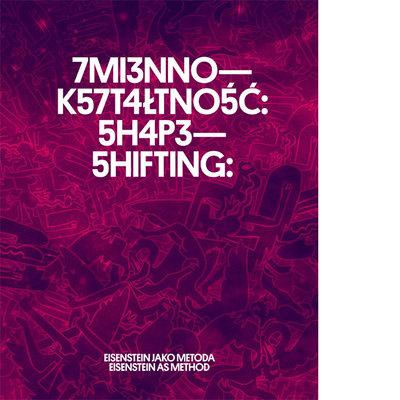 Shapeshifting:Eisenstein as a Method