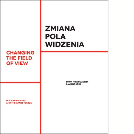 Changing the Field of View. Modern Printing and the Avant-garde