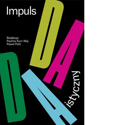 Impuls dadaistyczny w polskiej sztuce i literaturze dwudziestowiecznej