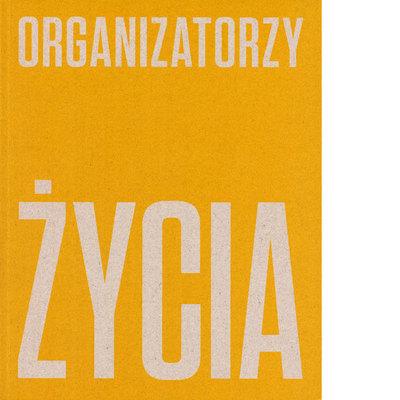 Organizatorzy życia. De Stijl, polska awangarda i design