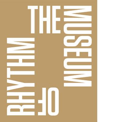 The Museum of Rhythm