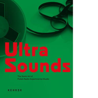 Ultra Sounds. The Sonic Art of Polish Radio Experimental Studio