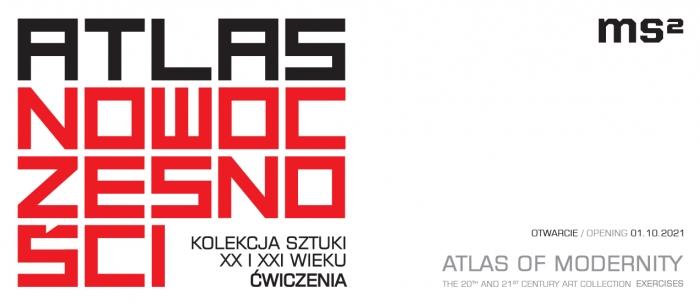 """Gragika przedstawia napis na białym tle """"Atlas nowoczesności. Kolekcja sztuki XX i XXI wieku. Ćwiczenia""""  w kolorach: czarnym i czerwonym. W prawym górnym rogu znajduje się logo ms2. Poniżej informacje dotyczące otwarcia wysta"""