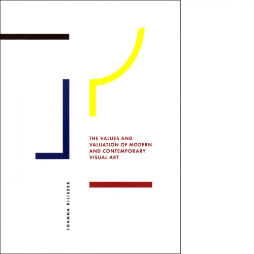 The Values and Valuation of Modern and Contemporary Visual Art