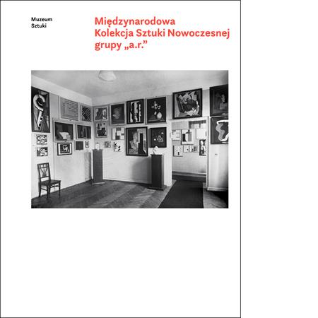 """Międzynarodowa Kolekcja Sztuki Nowoczesnej grupy """"a.r."""""""