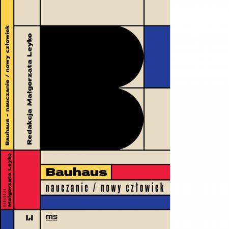 Bauhaus – nauczanie/nowy człowiek