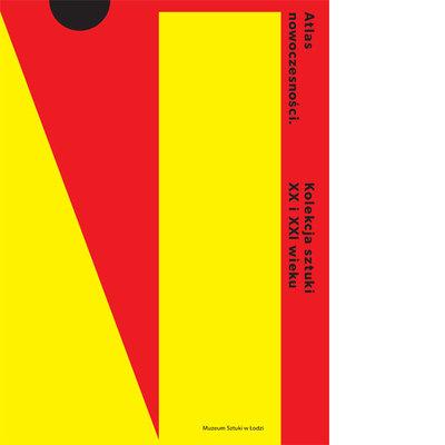 Atlas nowoczesności. Kolekcja sztuki XX i XI wieku