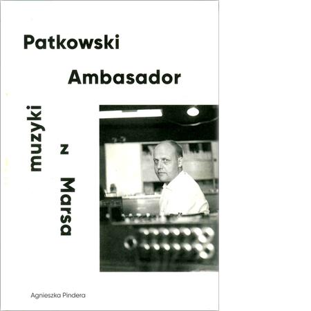 Patkowski. Ambasador muzyki z Marsa