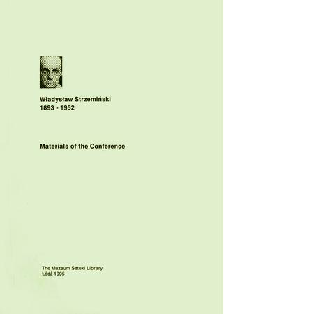 Materials of the Conference. Władysław Strzemiński 1893-1952